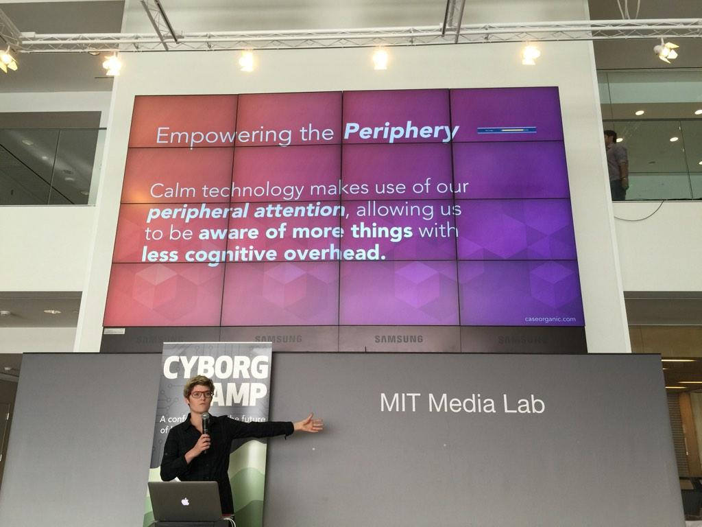 CyborgCamp MIT Media Lab Amber Case Calm Technology Keynote